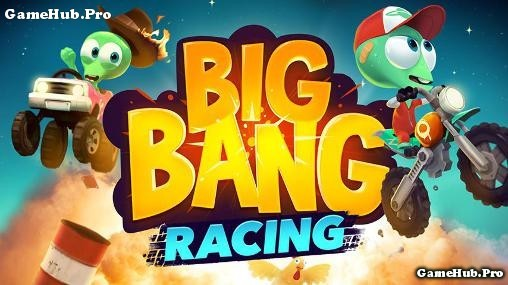 Tải game Big Bang Racing - Đua xe phiêu lưu Android