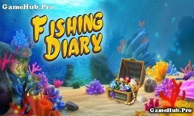 Tải game Fishing Diary - Bắt cá cực hay cho Android