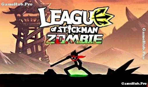 Tải game League of Stickman Zombie Hack Mod tiền Android