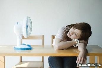 Mẹo sử dụng quạt điện để không bị đau, ốm vào mùa Hè