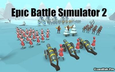 Tải game Epic Battle Simulator 2 - Chiến thuật Mod Money