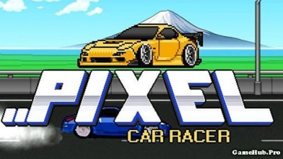 Tải game Pixel Car Racer - Đua xe RPG Mod Money Android