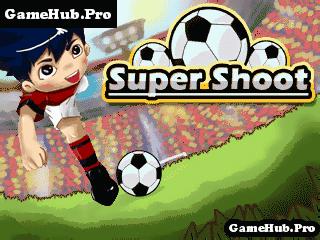 Tải game Super Shoot - Sút bóng chuyên nghiệp cho Java