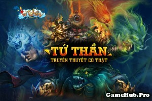Tải Game Tứ Thần Online Cho Android và IOS miễn phí
