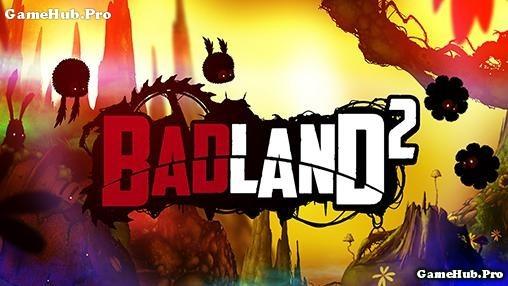 Tải game BADLAND 2 - Phiêu lưu thú vị mới cho Android