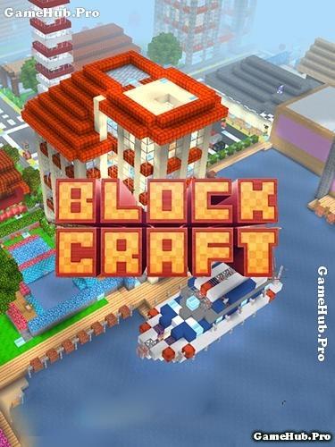 Tải game Block Craft 3D - Mô phỏng xây dựng cho Android