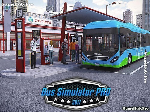 Tải game Bus Simulator PRO 2017 Hack Tiền cho Android