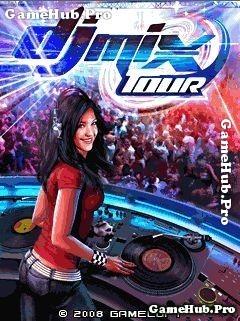 Tải game DJ Mix Tour - Nhập vai DJ Nổi Tiếng cho Java