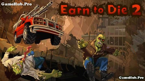 Tải game Earn to Die 2 - Lái xe bắn Zombie cho Android
