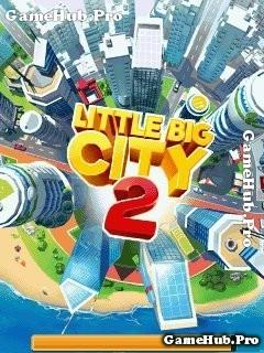 Tải game Little Big City 2 - Quản lý thành phố cho Java