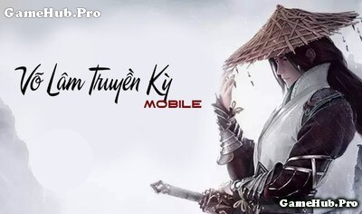 Tải game Võ Lâm Truyền Kỳ Mobile - VLTK Mobile Android iOS