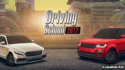 Tải game Driving School 2017 - Mod Money Unlock Android