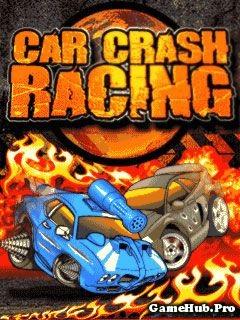 Tải Game Car Crash Racing - Đua Xe Hành Động Cho Java