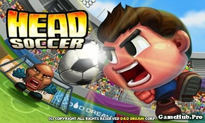 Tải Game Head Soccer Hack Full Tiền Cho Android