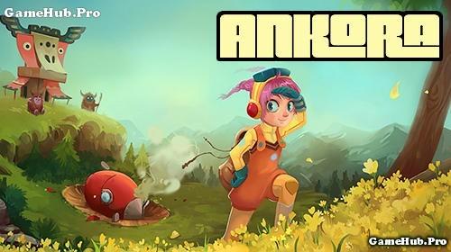 Tải game Ankora - Phiêu lưu cùng cô bé cho Android