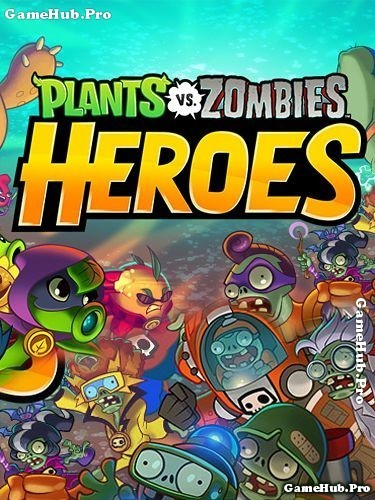 Tải game Plants vs Zombies Heroes cho Android mới nhất