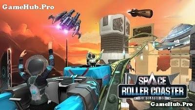 Tải game Roller Coaster Simulator - Mở Khóa cho Android