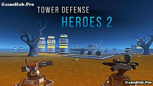 Tải game Tower Defense Heroes 2 - Thủ tháp Mod cho Android