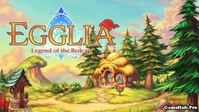 Tải game EGGLIA: Legend of the Redcap hành động RPG