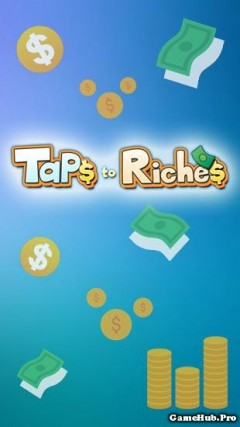 Tải game Taps to Riches - Hack Mod Money cho Android