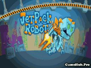 Tải Game Jet Pack Robot - Phiêu Lưu Crack Cho Java