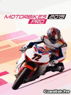 Tải Game Pro Motorbikes 2015 - Đua Xe Motor Cho Java