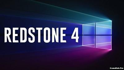 Những cập nhật và thay đổi trên Windows 10 Redstone 4