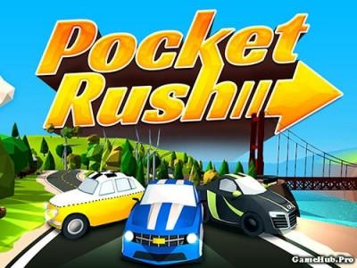 Tải game Pocket Rush - Đua xe đặc biệt Mod Money Android