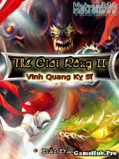 Tải Game Thế Giới Rồng 2 - Vinh Quang Kỵ Sĩ Crack