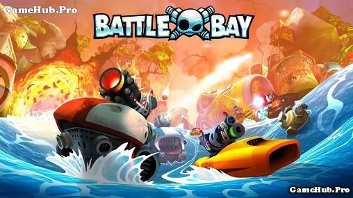 Tải game Battle Bay - Bắn súng đối kháng cho Android iOS