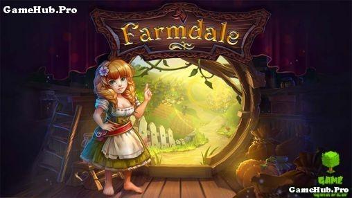 Tải game Farmdale - Quản lý trang trại Hack tiền Android