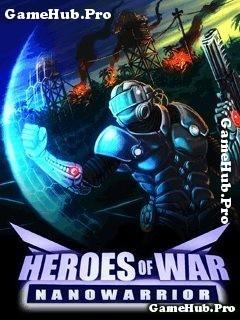 Tải game Heroes of War - Nanowarrior 3D bắn súng Java