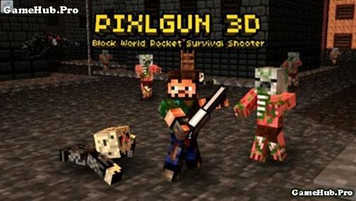 Tải game Pixel Gun 3D - Bắn súng Mod tiền cho Android