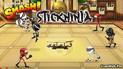 Tải game Stickninja Smash - Đối kháng người Que Ninja