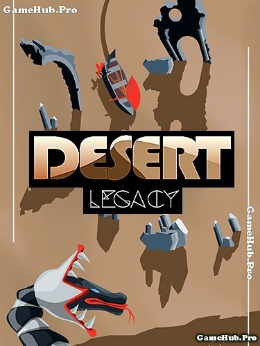 Tải game Desert Legacy - Lướt qua cồn cát Mod Money